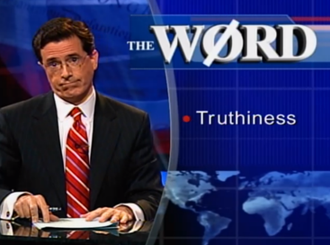 Stephen Colbert defining truthiness in The Colbert Report